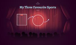 Copy of My three favourite sport