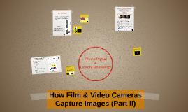 Film vs. Digital, the Technology of Cameras