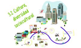 3.2 Cultura, diversidad sociocultural