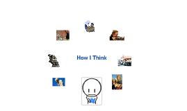 How I Think