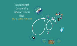 Trends in Health Care and Why Midwives' Time is NOW!