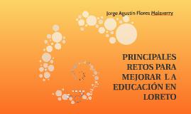 PRINCIPALES RETOS PARA MEJORAR  L A EDUCACIÓN EN LORETO