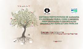 SISTEMAS PARTICIPATIVOS DE GARANTIA E A EXTENSÃO RURAL COMO