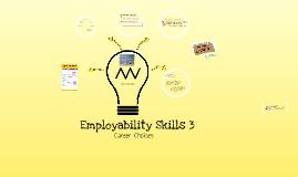 Copy of Employability Skills 3