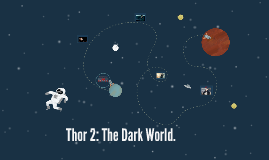 Thor 2: The Dark World.