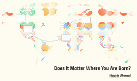 Does it Matter Where You Are Born?