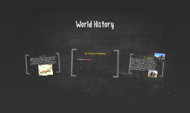 World History 2.07 Assignment by Ashley Desrameaux on Prezi