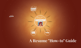 "A Resume ""How-to"" Guide"