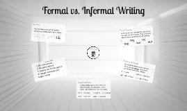 Copy of Formal vs. Informal Writing