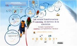 UNA MIRADA TRANSFORMADORA: COACHING AL SERVICIO DE LA EDUCACIÓN
