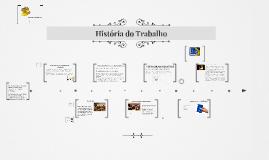 Copy of Historia do Trabalho