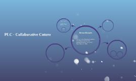 PLC - Collaborative Cuture