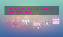 Copy of INTREGRADOR PSICOLOGIA EDUCACIONAL