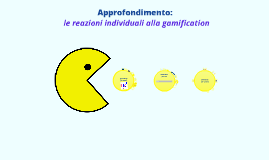 Copy of Gamification - approfondimento