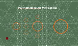 Psychotherapeutic Medications