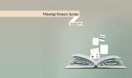 Missing Fences Scene