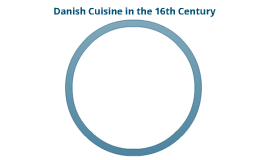Danish Cuisine in the 16th Century