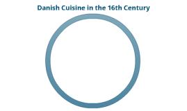 Danish Cuisine in the 16th Century