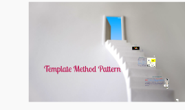 Copy of Template Method Pattern