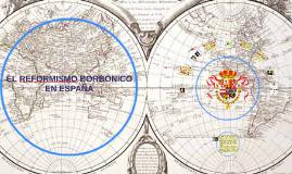 El Reformismo Borbónico en España