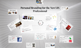 Copy of Personal Branding for the New LIS Professional