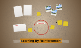 Learning By Reinforcement