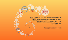 MÉTODOS E TECNICAS DE ENSINO DE HISTÓRIA: NOVOS OLHARES PARA