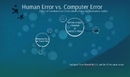 Human Error vs. Computer Error
