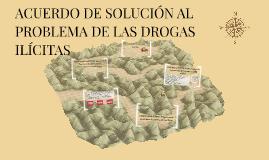 ACUERDO DE SOLUCIÓN AL PROBLEMA DE LAS DROGAS ILÍCITAS