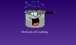 Copy of Methods of Cooking foods