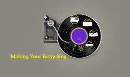 Making Your Essay Sing