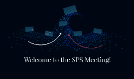 Welcome to the SPS Meeting!