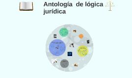 Copy of Antología  de lógica jurídica