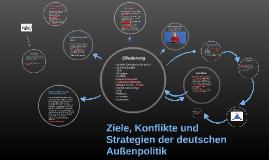 Ziele, Konflikte und Strategien der deutschen Außenpolitik