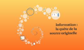 Information : la quête de la source originelle
