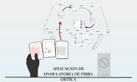 APLICACION DE ONDULATORIA DE FIBRA OBTICA