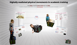 Digitally mediated physical movements in academic training is also »learning that plays«