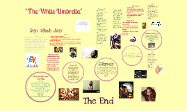 "the white umbrella by gish jen ""the white umbrella"" ""the medicine bag"" the narrator is embarrassed that her mother has to work the umbrella represents how different the narrator feels from the american girls that she knows."
