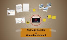 Nutrição Escolar X Obesidade Infantil
