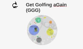 Copy of Get Golfing aGain