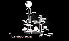 La vigorexia