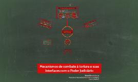 Mecanismos de combate à tortura e suas interfaces com o Pode