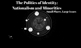 The Politics of Identity: Nationalism and Minorities