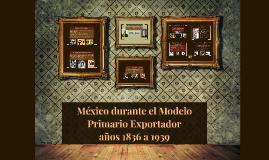 Copy of México durante el Modelo Primario Exportador