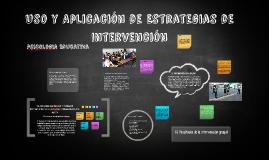 Uso y Aplicación de Estrategias de Intervención