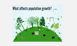 What affects population growth?