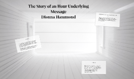 Copy of The Story of an Hour Underlying Message
