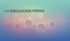 Copy of LA EDUCACION PERSA