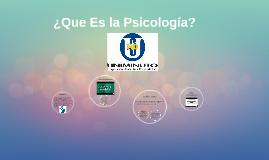 Copy of ¿Que Es la Psicología?
