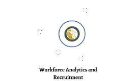 Workforce Analytics and Recruitment